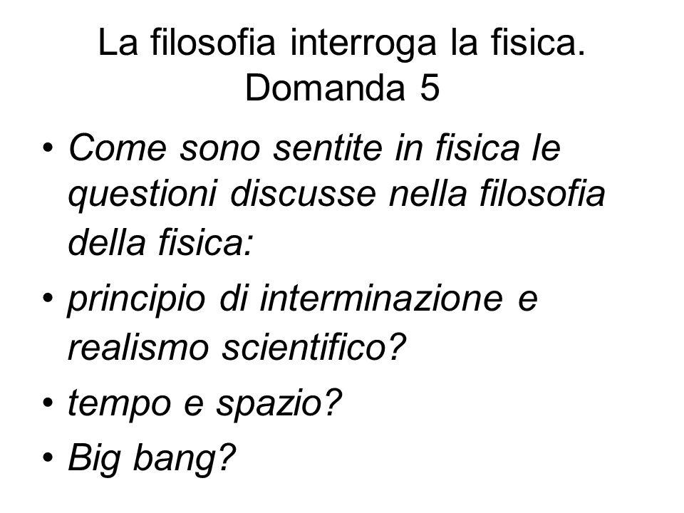La filosofia interroga la fisica. Domanda 5