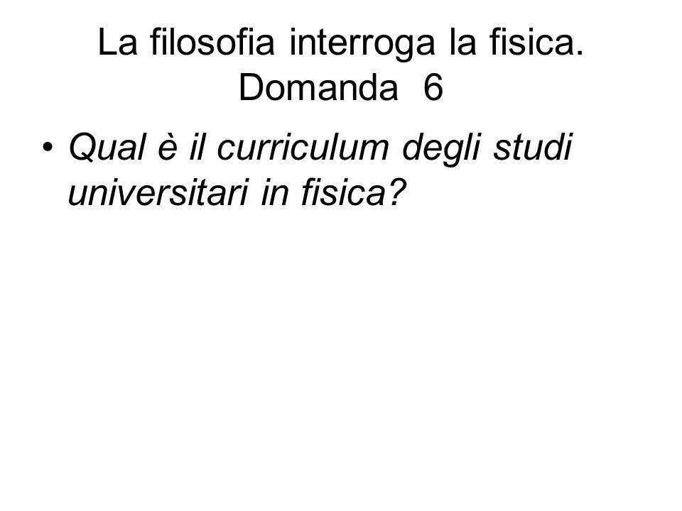 La filosofia interroga la fisica. Domanda 6