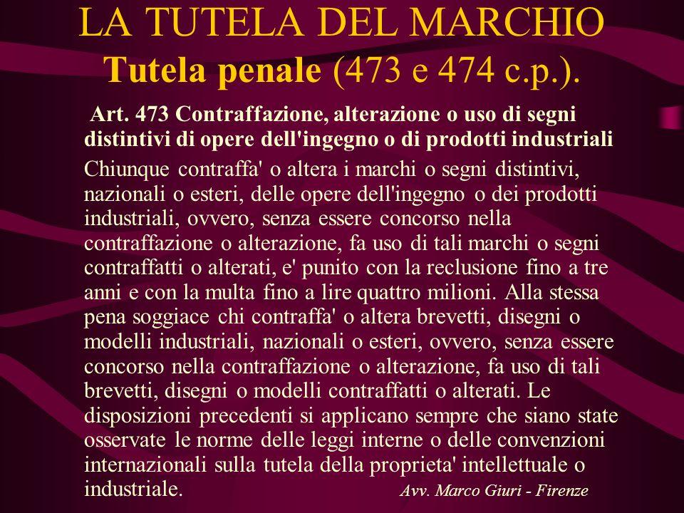 LA TUTELA DEL MARCHIO Tutela penale (473 e 474 c.p.).