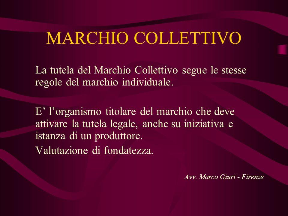 MARCHIO COLLETTIVO La tutela del Marchio Collettivo segue le stesse regole del marchio individuale.