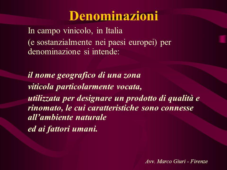 Denominazioni In campo vinicolo, in Italia. (e sostanzialmente nei paesi europei) per denominazione si intende: