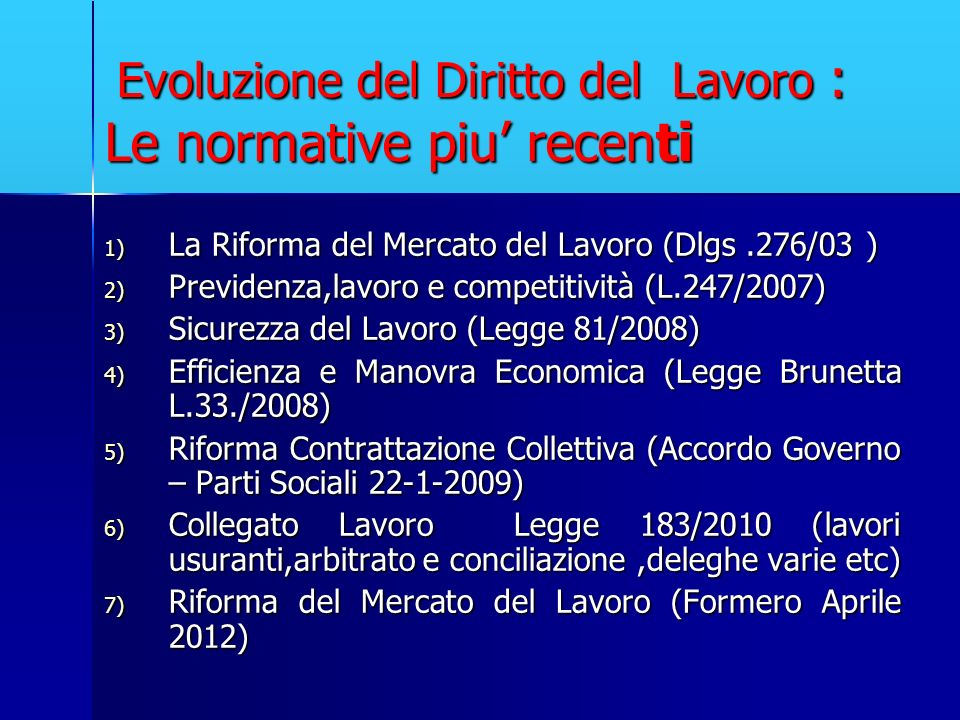 Evoluzione del Diritto del Lavoro : Le normative piu' recenti