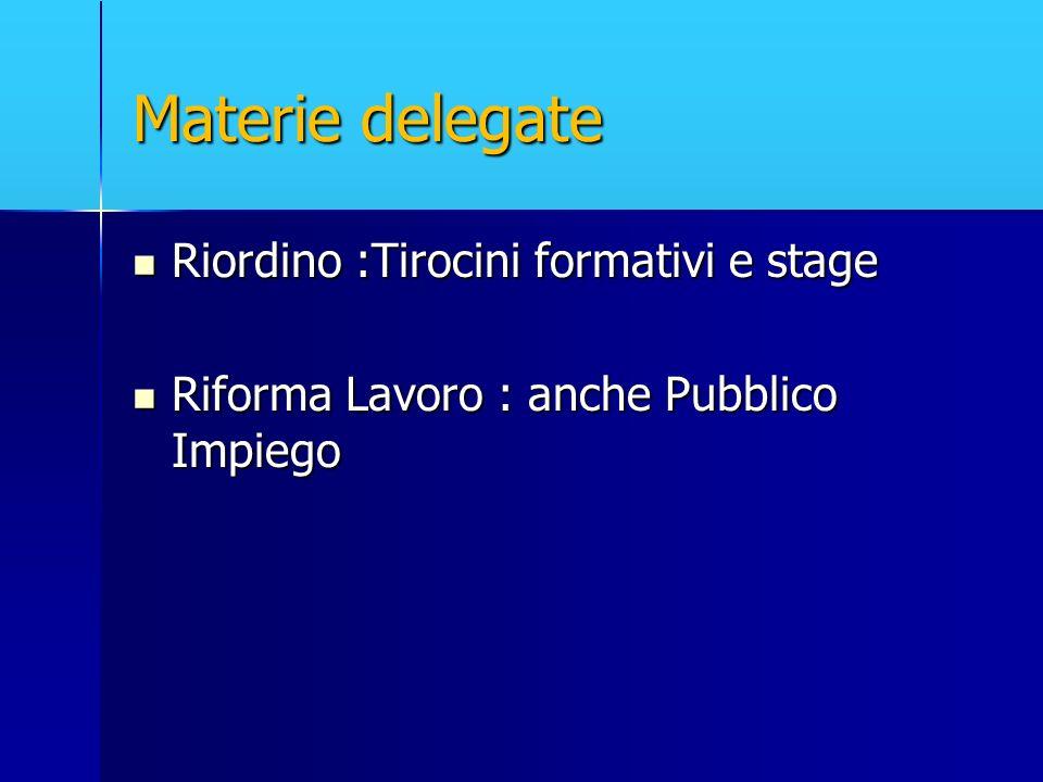 Materie delegate Riordino :Tirocini formativi e stage