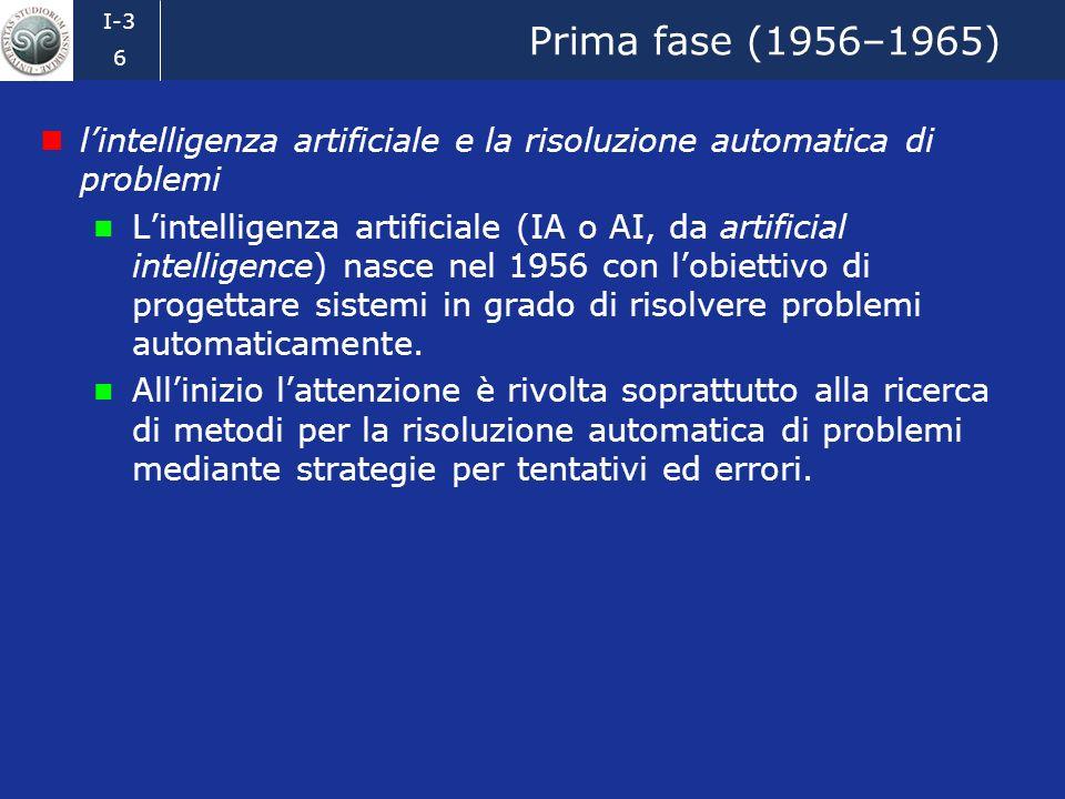 Prima fase (1956–1965) l'intelligenza artificiale e la risoluzione automatica di problemi.