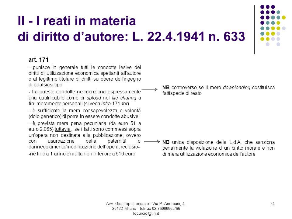 II - I reati in materia di diritto d'autore: L. 22.4.1941 n. 633