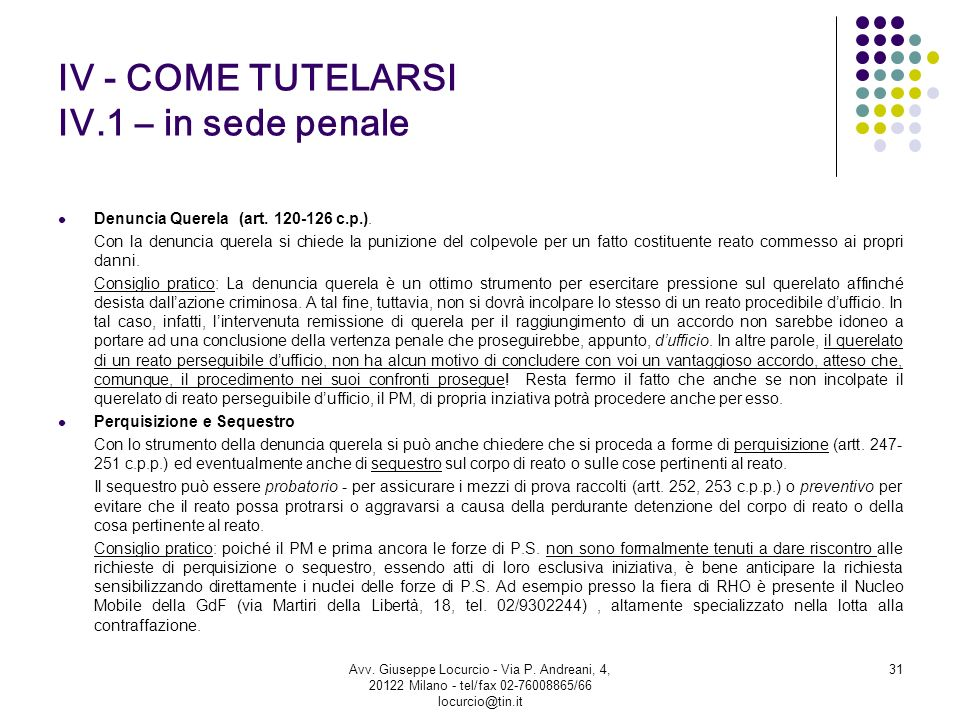 IV - COME TUTELARSI IV.1 – in sede penale
