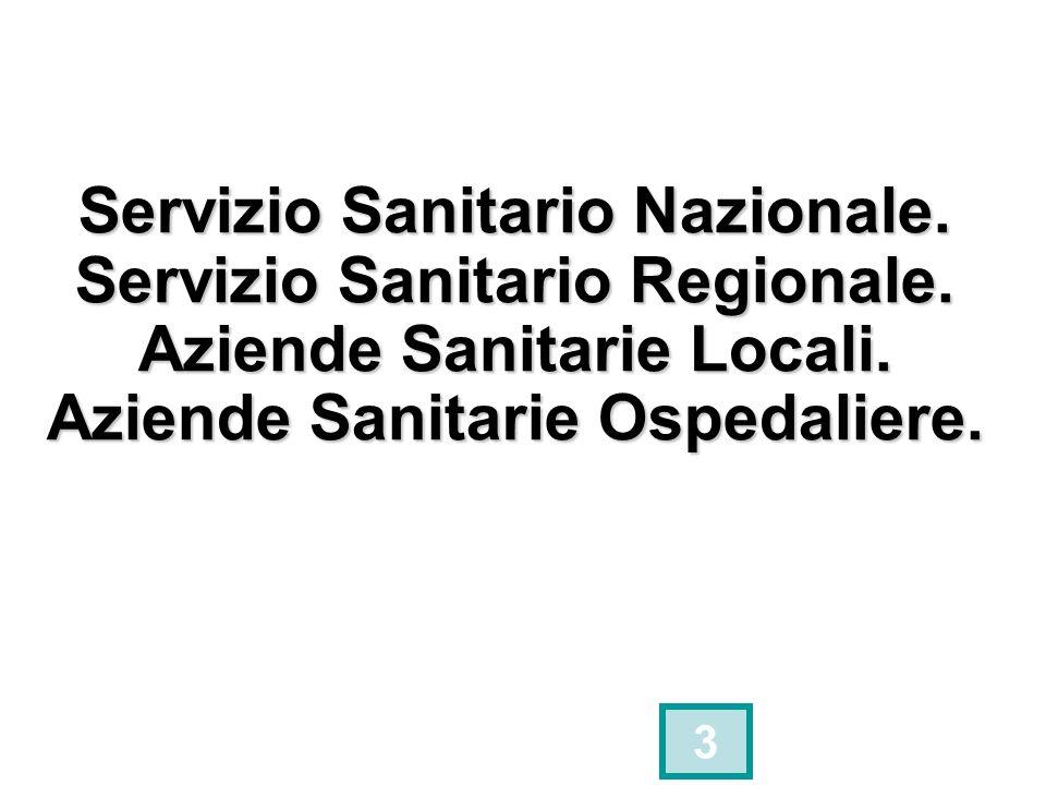 Servizio Sanitario Nazionale. Servizio Sanitario Regionale