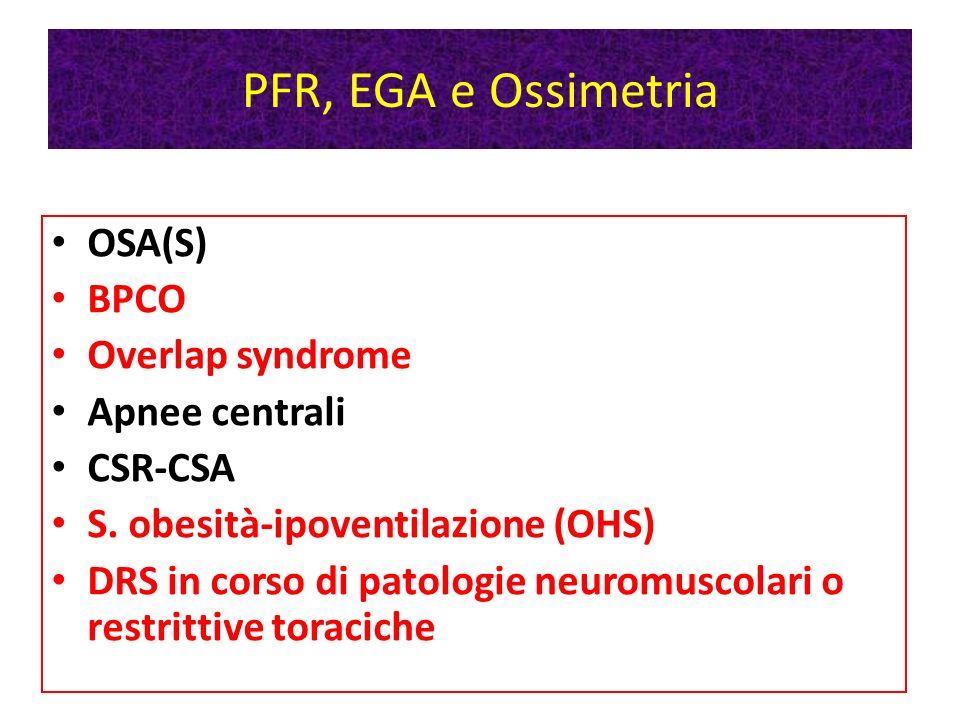 PFR, EGA e Ossimetria OSA(S) BPCO Overlap syndrome Apnee centrali