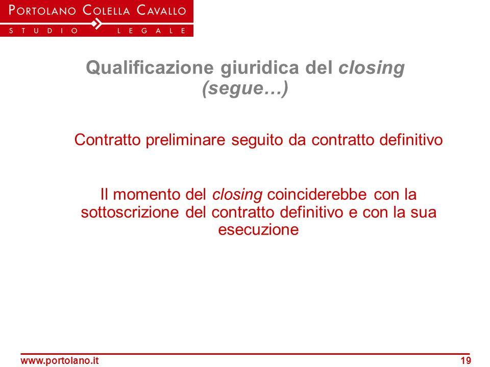 Qualificazione giuridica del closing (segue…)