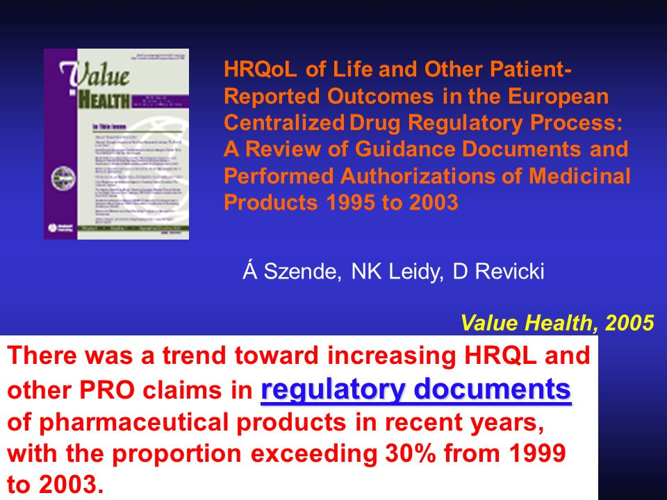 HRQoL of Life and Other Patient-Reported Outcomes in the European Centralized Drug Regulatory Process: A Review of Guidance Documents and Performed Authorizations of Medicinal Products 1995 to 2003