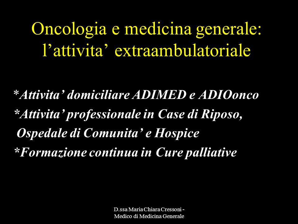 Oncologia e medicina generale: l'attivita' extraambulatoriale