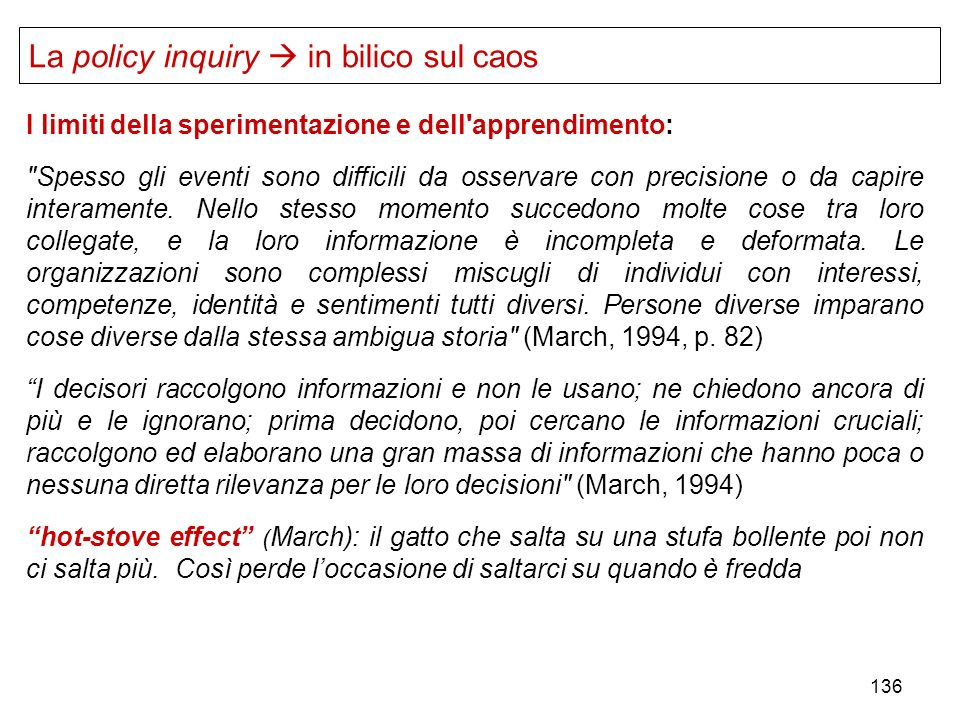 La policy inquiry  in bilico sul caos