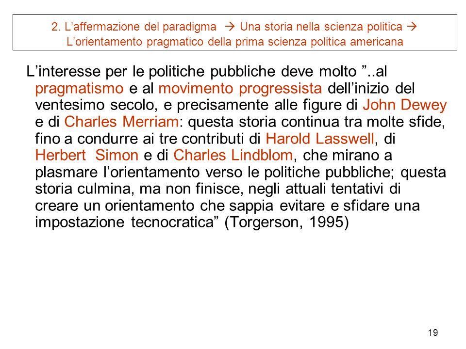 2. L'affermazione del paradigma  Una storia nella scienza politica  L'orientamento pragmatico della prima scienza politica americana