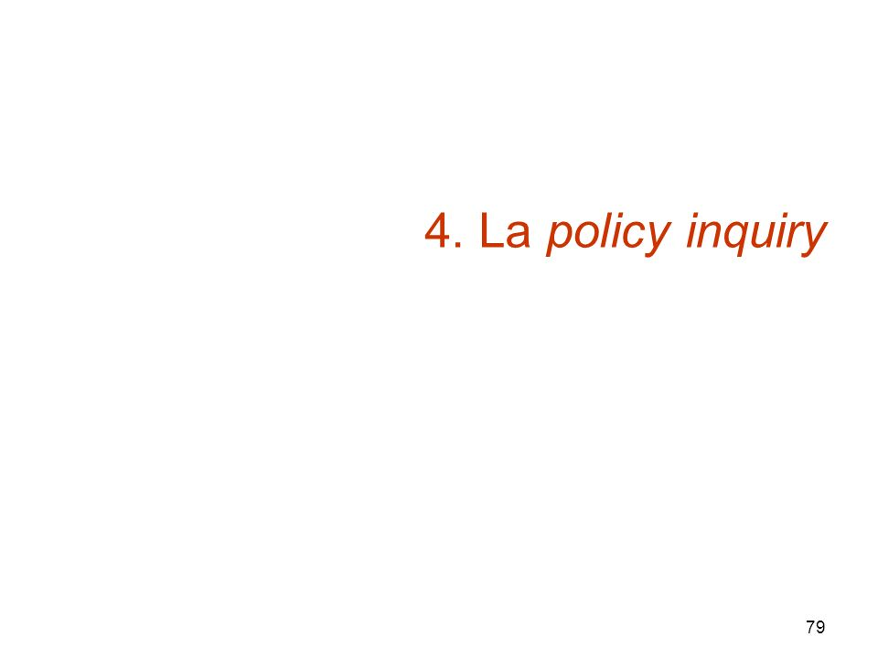 4. La policy inquiry