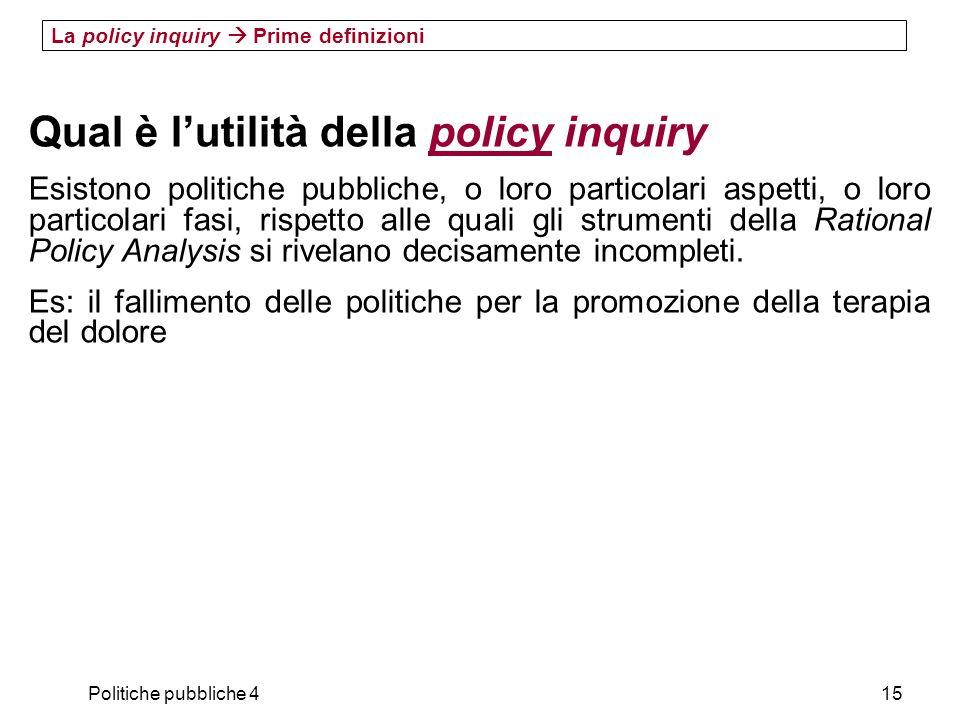 Qual è l'utilità della policy inquiry