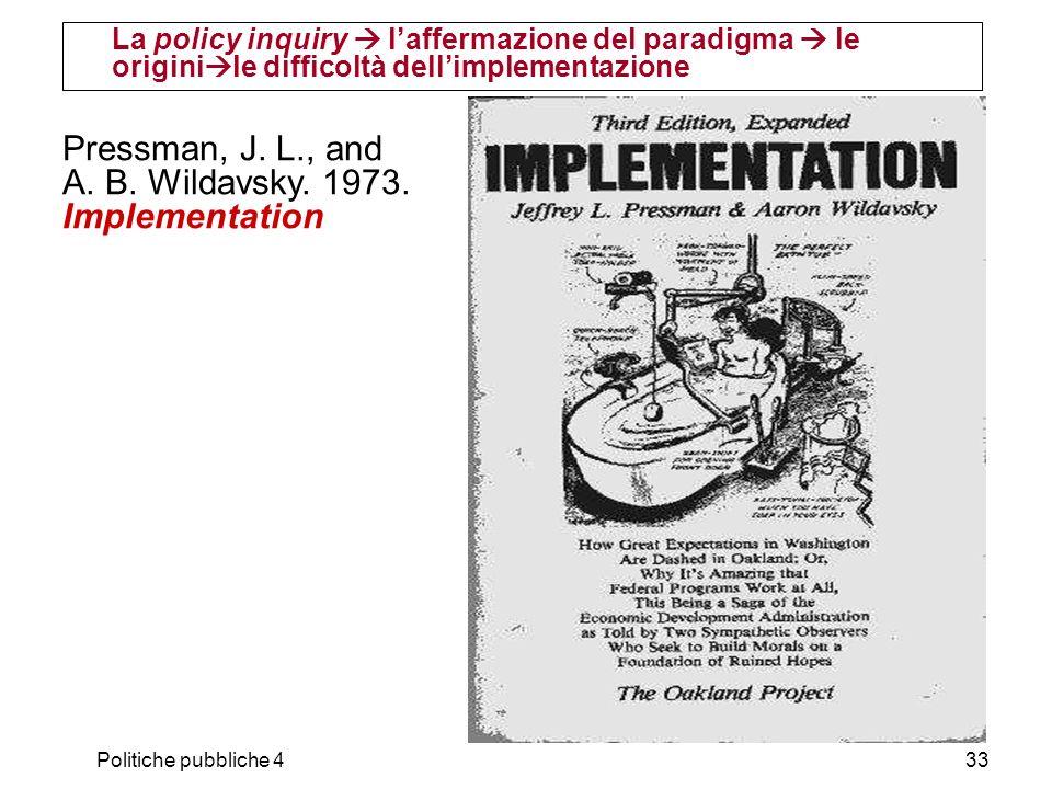 Pressman, J. L., and A. B. Wildavsky. 1973. Implementation