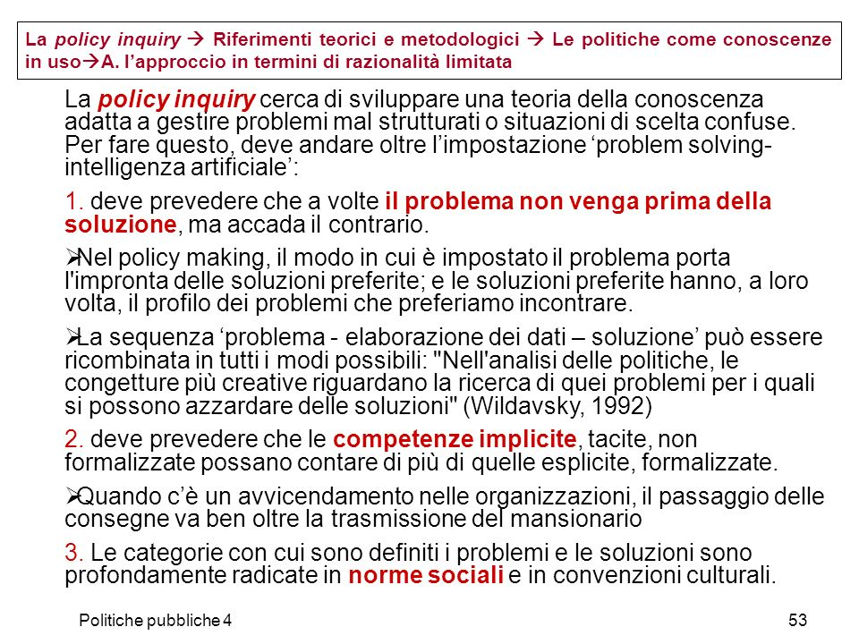 La policy inquiry  Riferimenti teorici e metodologici  Le politiche come conoscenze in usoA. l'approccio in termini di razionalità limitata