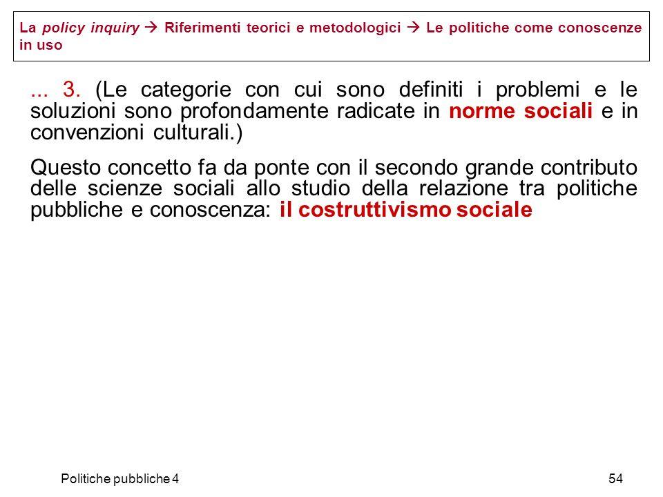 La policy inquiry  Riferimenti teorici e metodologici  Le politiche come conoscenze in uso