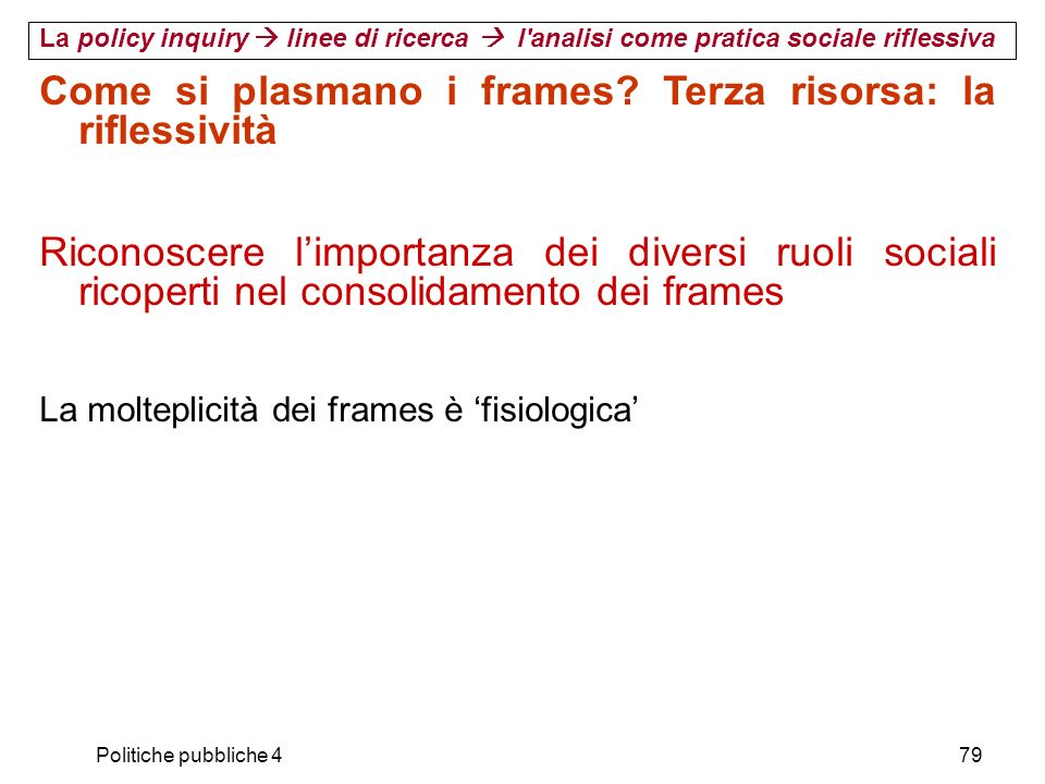 Come si plasmano i frames Terza risorsa: la riflessività