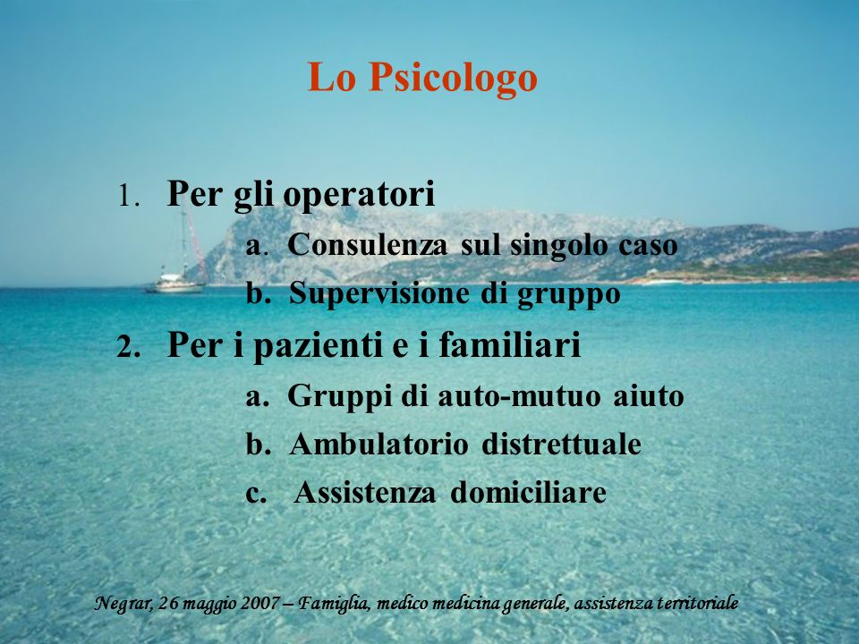 Lo Psicologo 1. Per gli operatori a. Consulenza sul singolo caso
