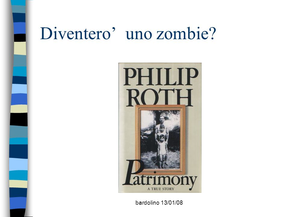 Diventero' uno zombie bardolino 13/01/08 Negrar 30/11/2007