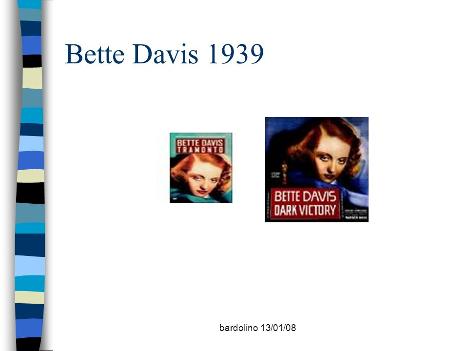 Bette Davis 1939 bardolino 13/01/08 Negrar 30/11/2007