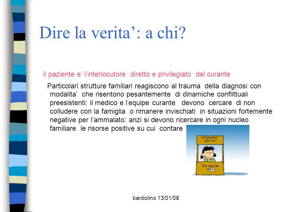 Negrar 30/11/2007. Dire la verita': a chi il paziente e' l'interlocutore diretto e privilegiato del curante.