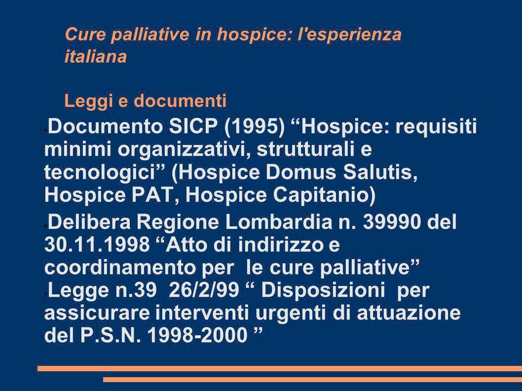 Cure palliative in hospice: l esperienza italiana Leggi e documenti