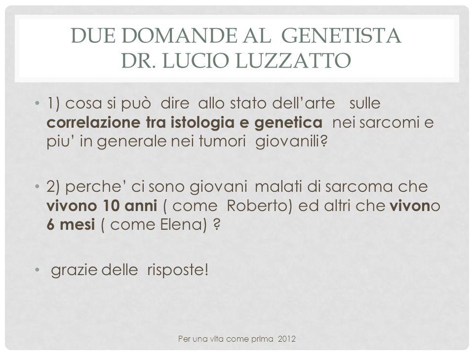 Due domande al genetista dr. LUCIO Luzzatto