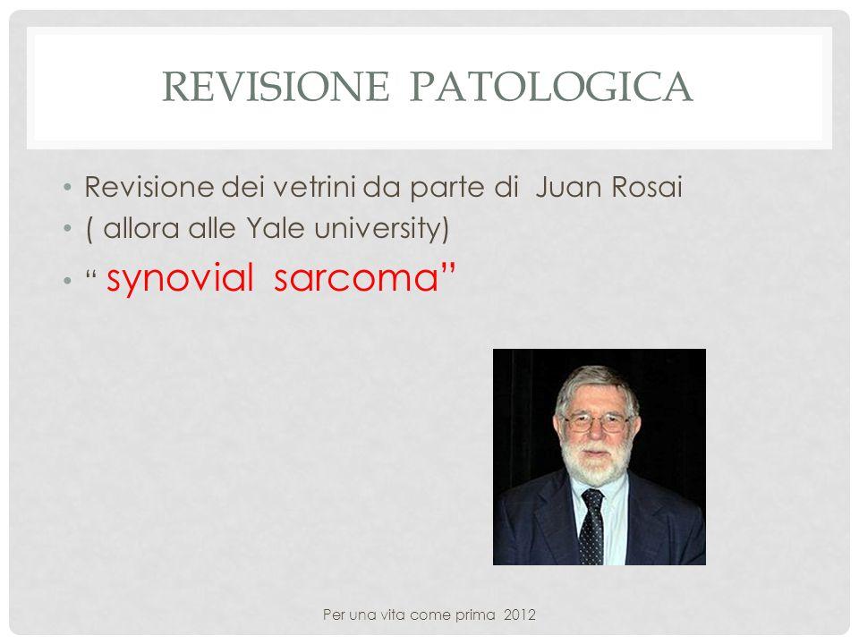 Revisione Patologica Revisione dei vetrini da parte di Juan Rosai