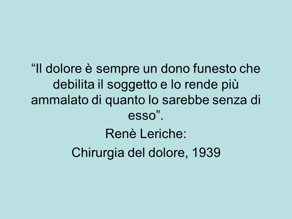 Renè Leriche: Chirurgia del dolore, 1939