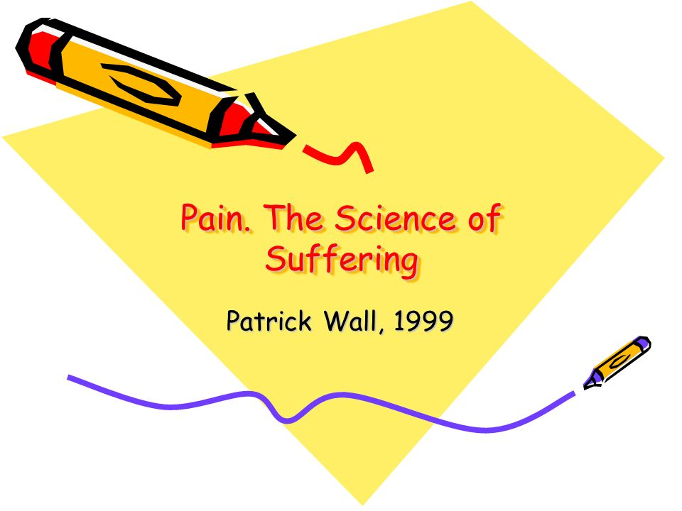 Pain. The Science of Suffering