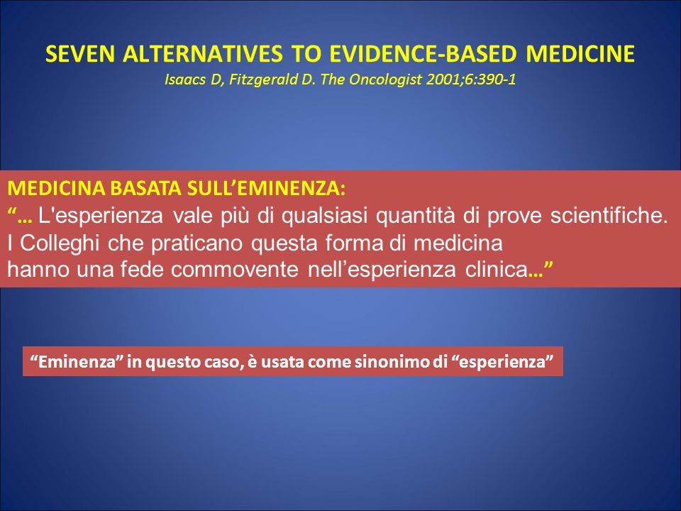 SEVEN ALTERNATIVES TO EVIDENCE-BASED MEDICINE Isaacs D, Fitzgerald D