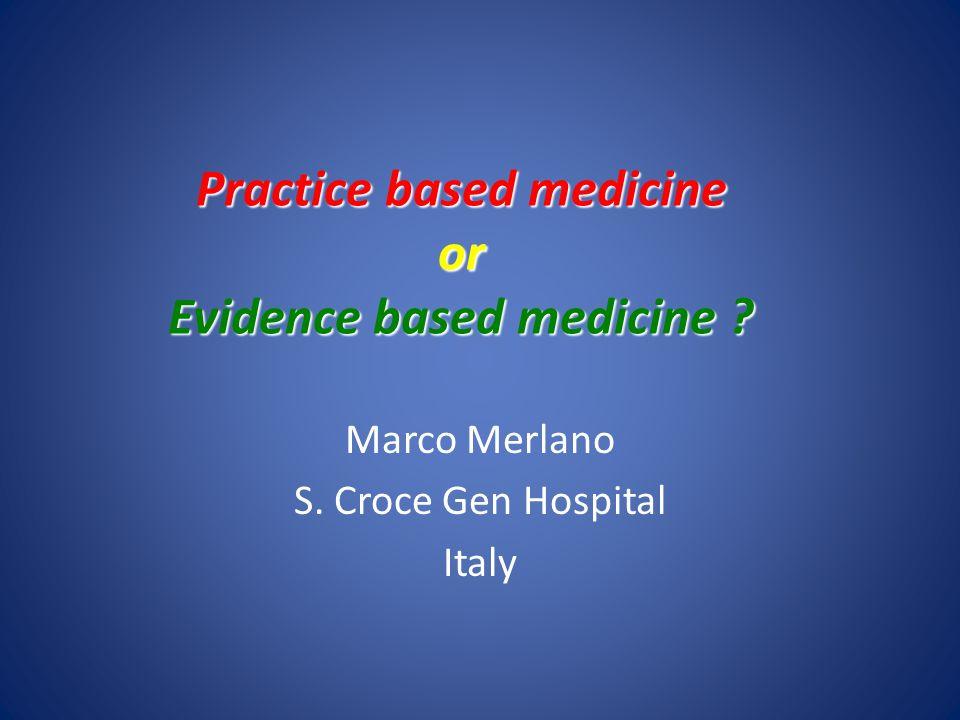 Practice based medicine or Evidence based medicine