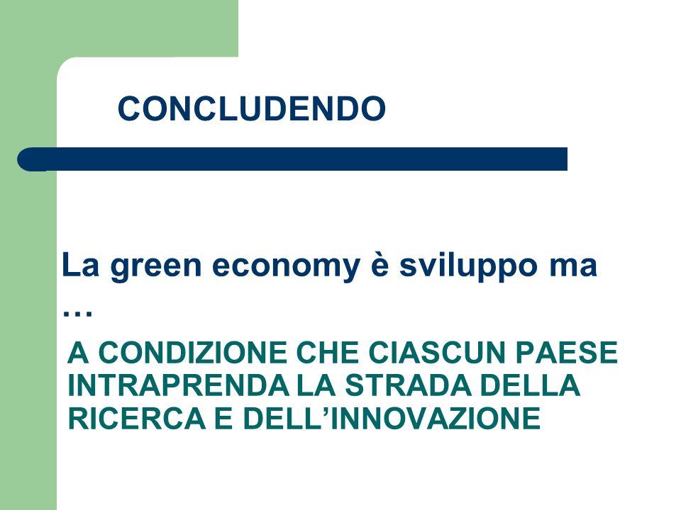 La green economy è sviluppo ma …