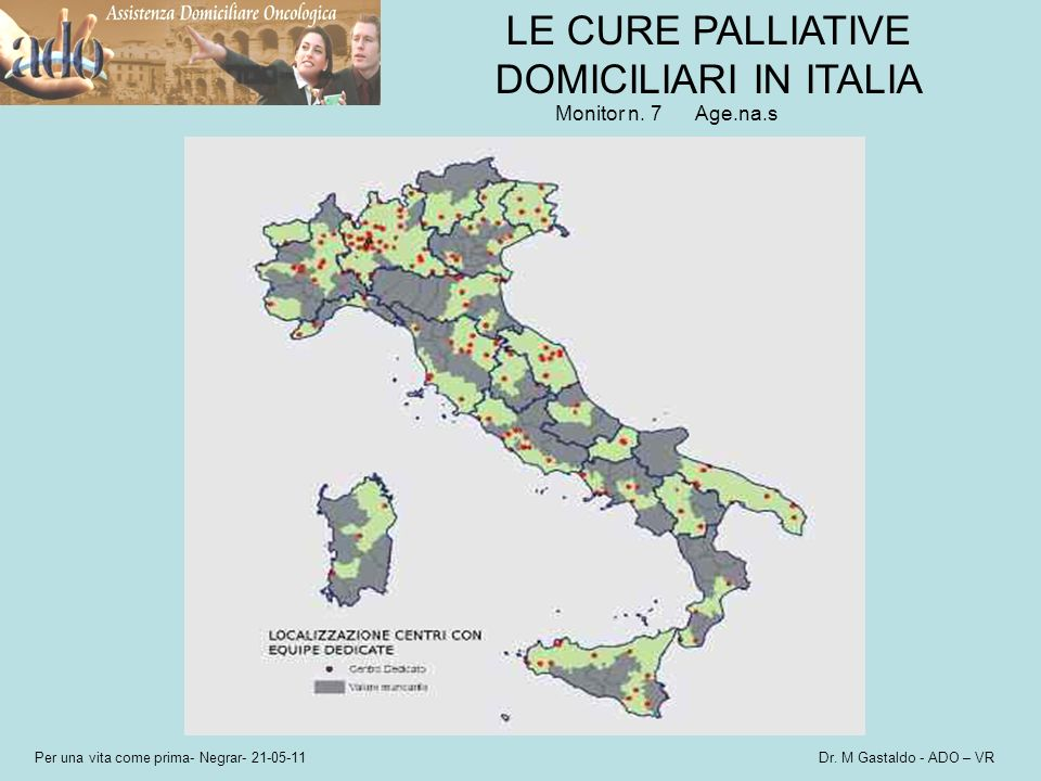 LE CURE PALLIATIVE DOMICILIARI IN ITALIA Monitor n. 7 Age.na.s
