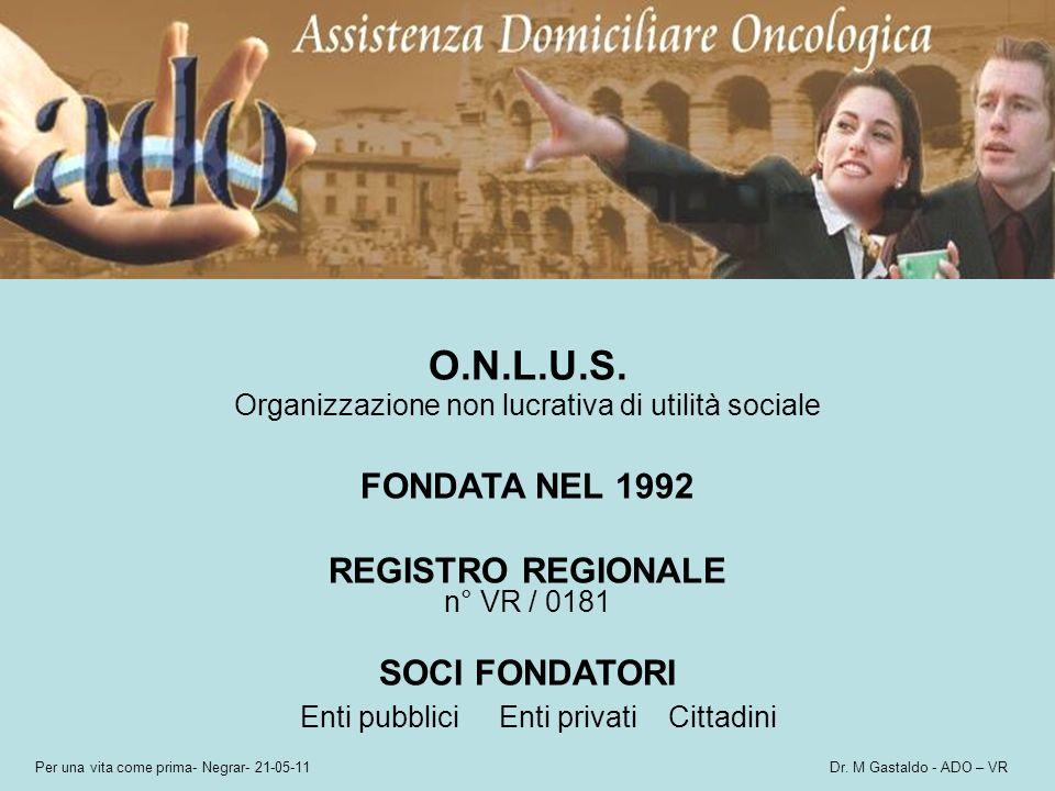 O.N.L.U.S. FONDATA NEL 1992 REGISTRO REGIONALE SOCI FONDATORI