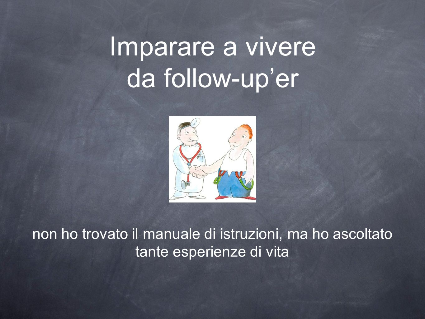 Imparare a vivere da follow-up'er