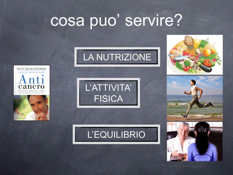 cosa puo' servire LA NUTRIZIONE L'ATTIVITA' FISICA L'EQUILIBRIO