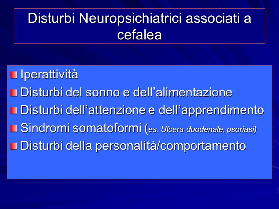 Disturbi Neuropsichiatrici associati a cefalea