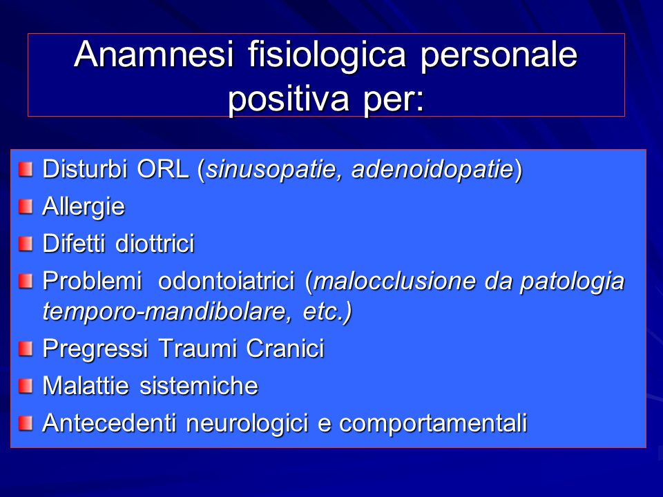 Anamnesi fisiologica personale positiva per: