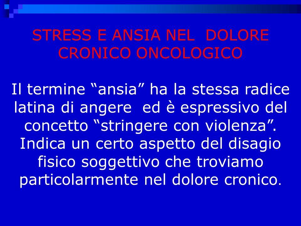 STRESS E ANSIA NEL DOLORE CRONICO ONCOLOGICO