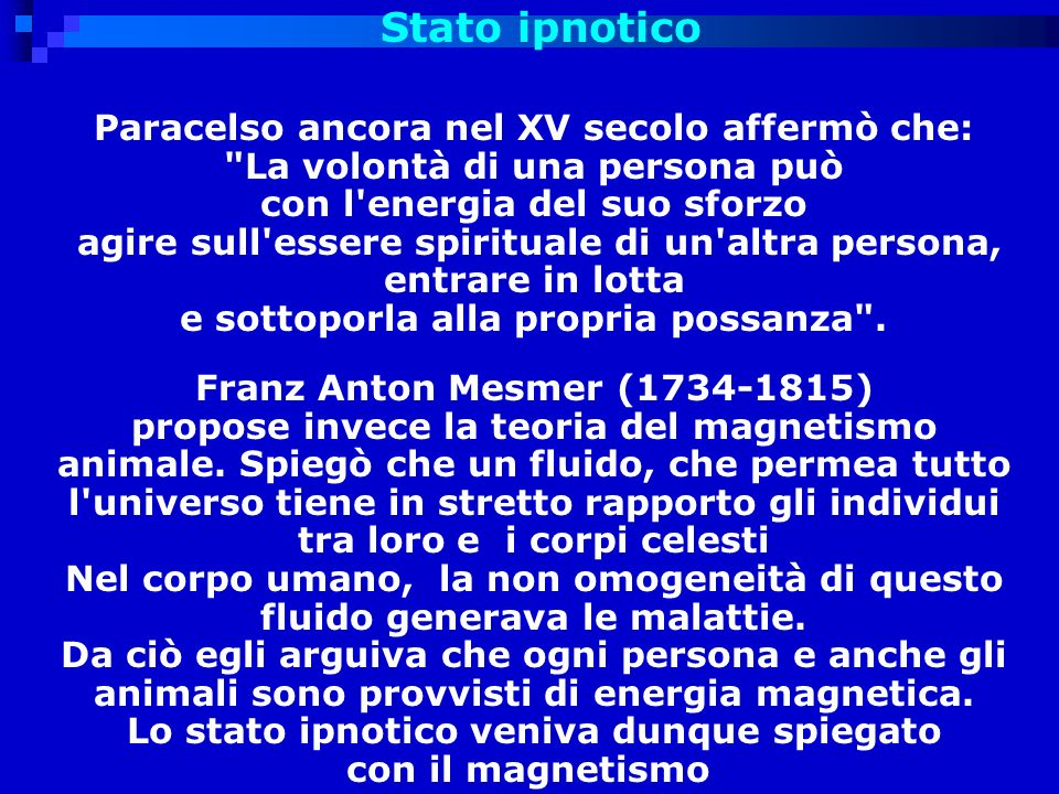 Stato ipnotico Paracelso ancora nel XV secolo affermò che: