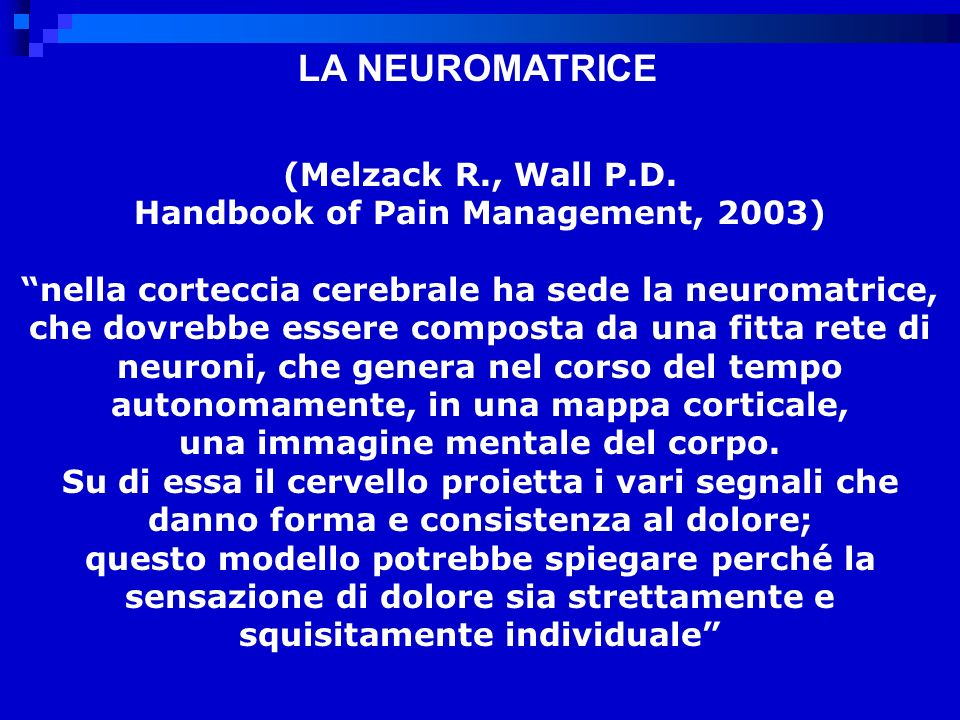 Handbook of Pain Management, 2003) una immagine mentale del corpo.
