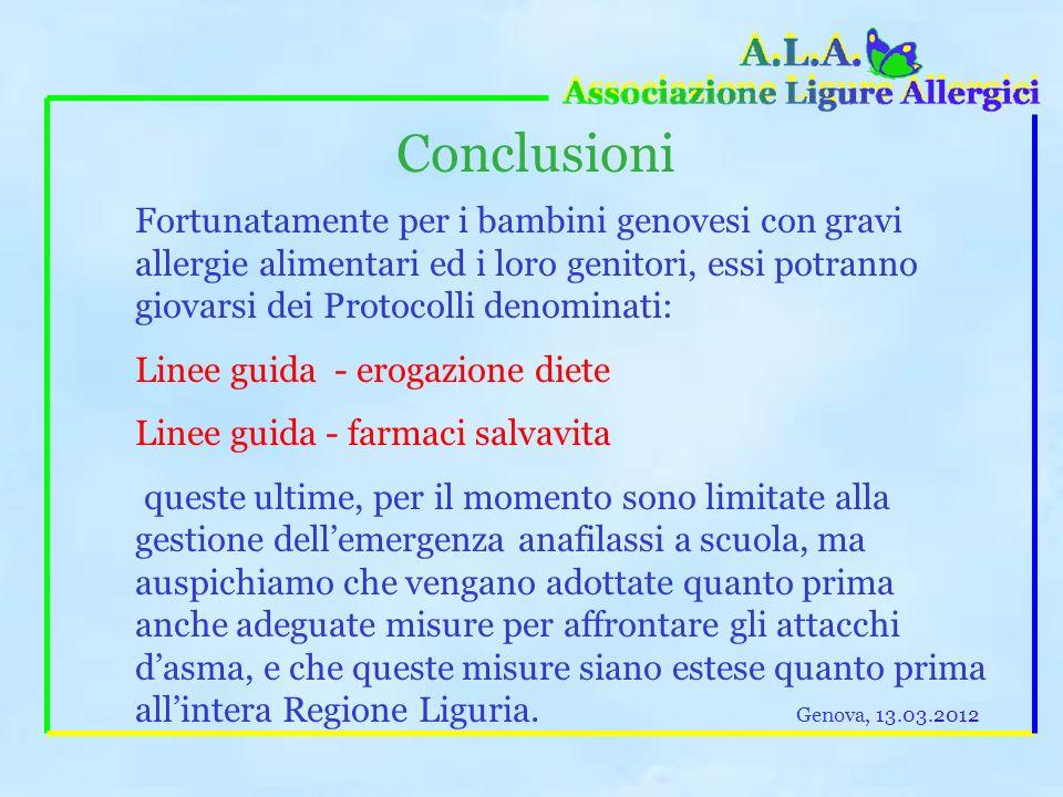 Conclusioni Fortunatamente per i bambini genovesi con gravi allergie alimentari ed i loro genitori, essi potranno giovarsi dei Protocolli denominati: