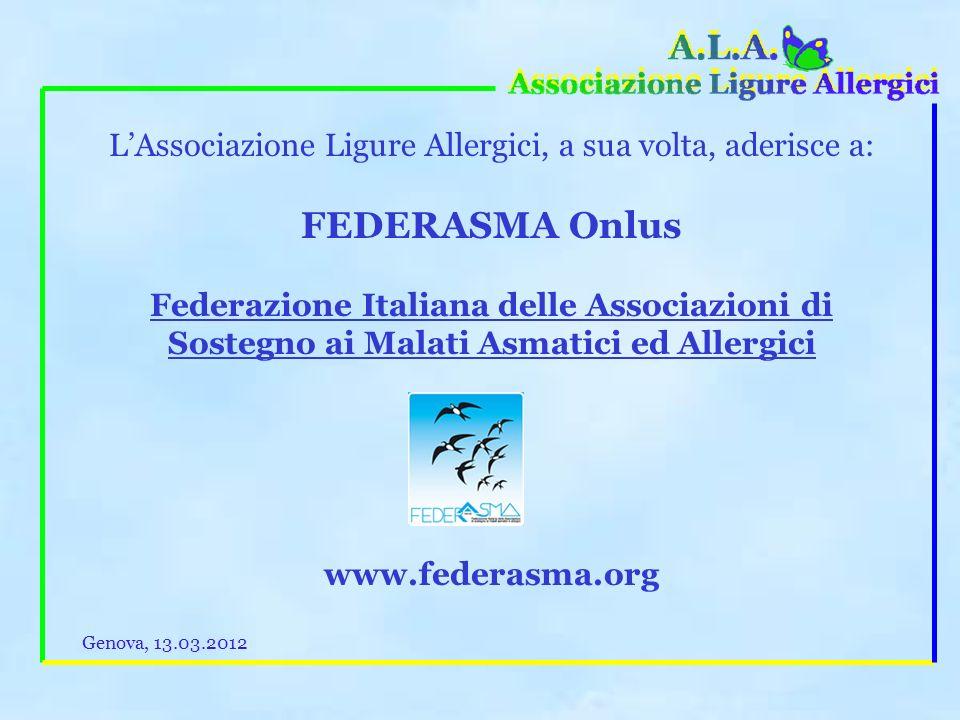 L'Associazione Ligure Allergici, a sua volta, aderisce a: