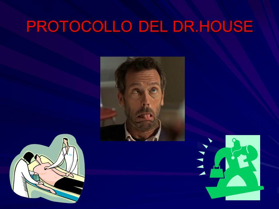 PROTOCOLLO DEL DR.HOUSE
