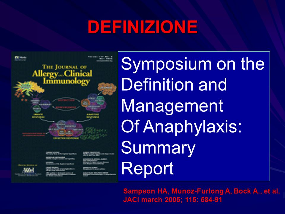 DEFINIZIONE Symposium on the Definition and Management Of Anaphylaxis: