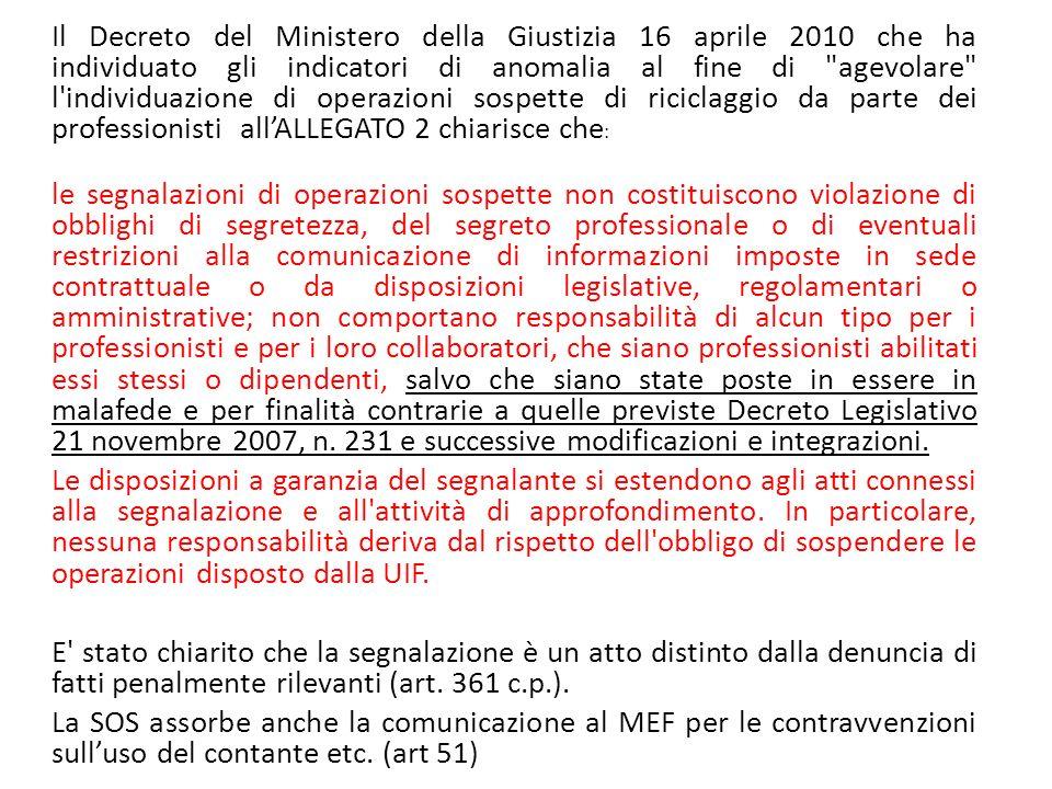 Il Decreto del Ministero della Giustizia 16 aprile 2010 che ha individuato gli indicatori di anomalia al fine di agevolare l individuazione di operazioni sospette di riciclaggio da parte dei professionisti all'ALLEGATO 2 chiarisce che: