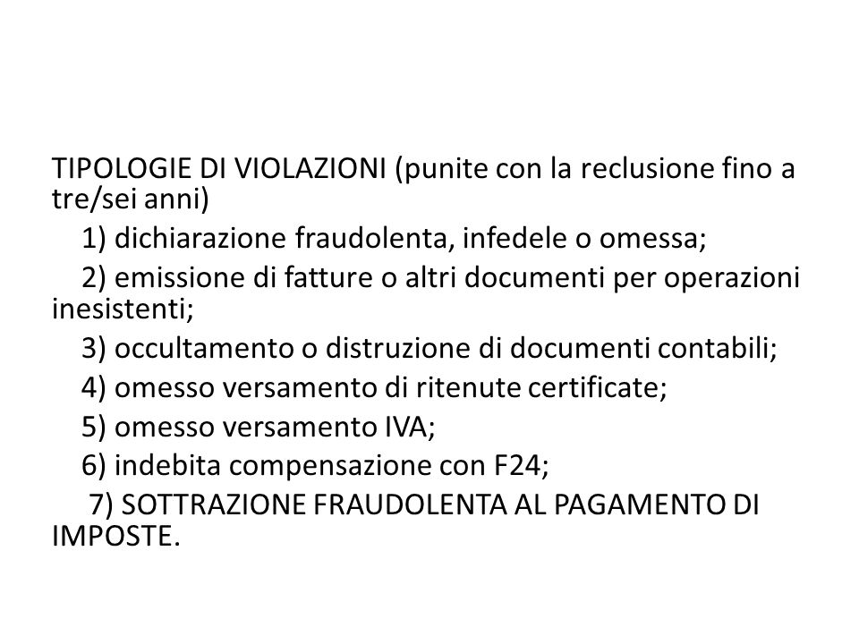 TIPOLOGIE DI VIOLAZIONI (punite con la reclusione fino a tre/sei anni)